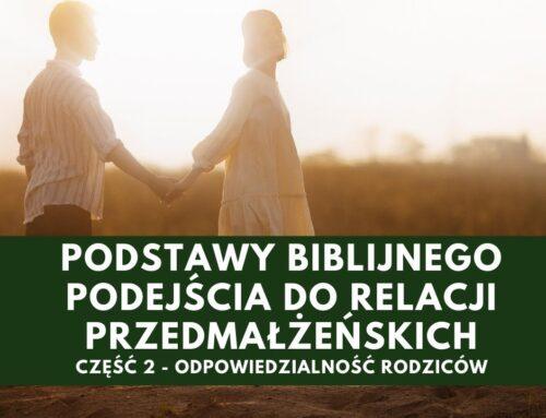 Podstawy biblijnego podejścia do relacji przedmałżeńskich – cz. 2