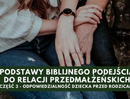 Podstawy biblijnego podejścia do relacji przedmałżeńskich – cz. 3